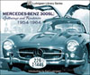 Mercedes-Benz 300SL: Gullwings and Roadsters 1954 - 1964